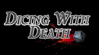 Dicing with Death: 094 Part 1