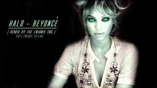 Beyoncé - Halo (The Enigma TNG Remix)