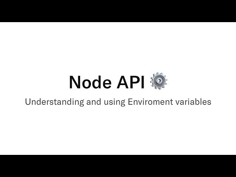 Node API  - Understanding and using environment variables