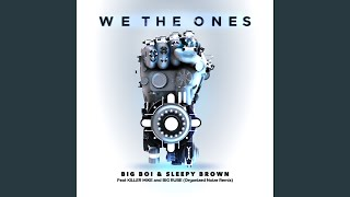 Play We The Ones (feat. Killer Mike & Big Rube) [Organized Noize Remix]