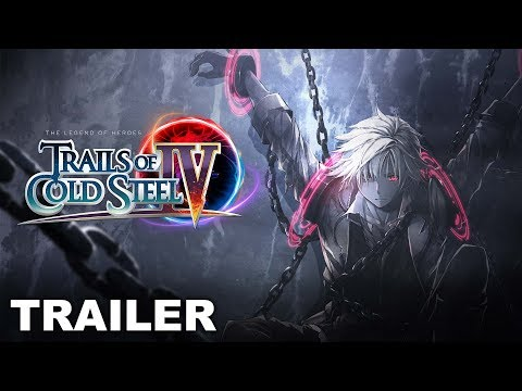 Trails of Cold Steel IV - Gameplay Trailer (PS4, Nintendo Switch, PC)