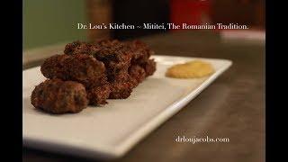 Dr. Lou Makes Mititei - Mici - Romanian Sausages - Food of Romania!