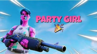 Party girl Fortnite montage