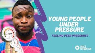 Young People Under Pressure: Peer Pressure