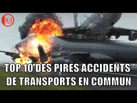 TOP 10 DES PIRES ACCIDENTS EN TRANSPORTS EN COMMUN