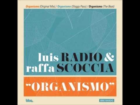 Luis Radio & Raffa Scoccia - Organismo (Original Mix)