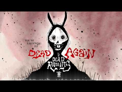 THE DEAD RABBITTS -  Dead Again (Official Stream)