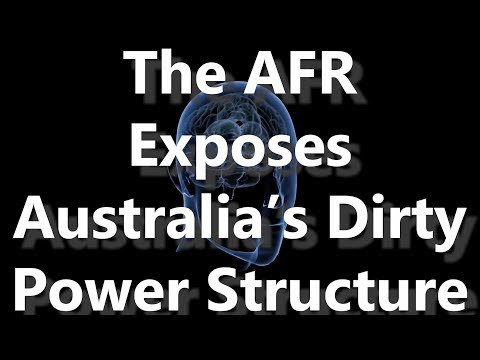 The AFR Exposes Australia's Dirty Power Structure