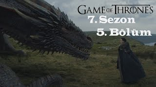 Game of thrones 7. sezon 5. bölüm İncelemesi