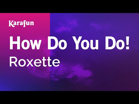Karaoke How Do You Do! - Roxette *