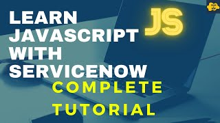 #1 Overview of JavaScript | Learn JavaScript With ServiceNow | A Complete JavaScript Tutorial