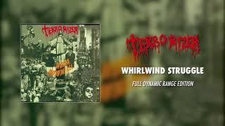 Terrorizer - Whirlwind Struggle (Full Dynamic Range Edition) (Official Audio)