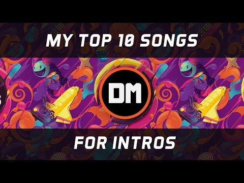 Top 10 Best Songs for Intros