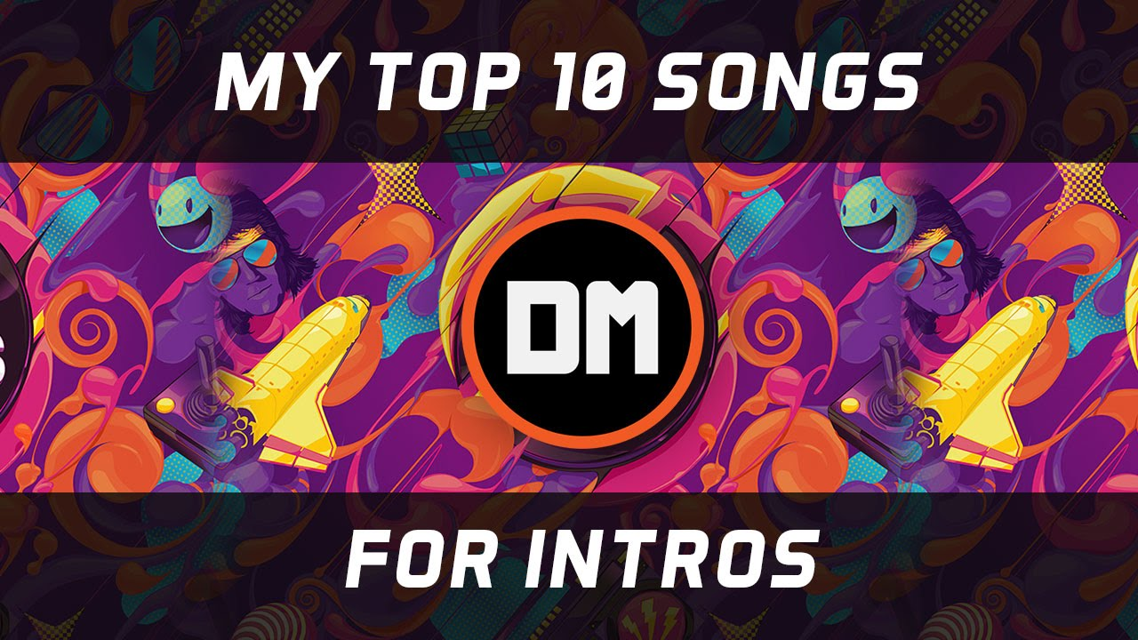 top 10 best songs for intros youtube. Black Bedroom Furniture Sets. Home Design Ideas