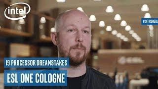 9th Gen Intel Core i9 Processor Dreamstakes: ESL One Cologne | Intel