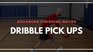 ADVANCED BASKETBALL FINISHING MOVES | PICK UPS