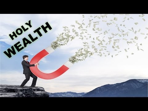 How to Make Blessed Money and Holy Wealth