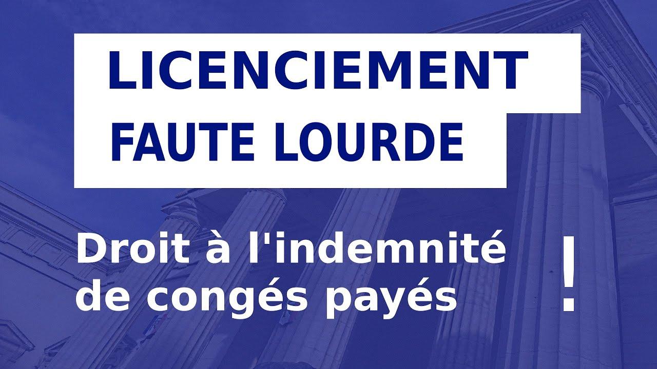 Licenciement Faute Lourde Indemnite De Conge Paye Youtube