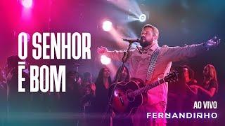 Смотреть клип Fernandinho - O Senhor É Bom