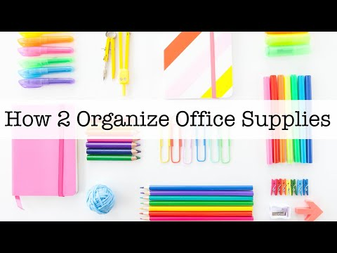 How 2 Organize Office Supplies