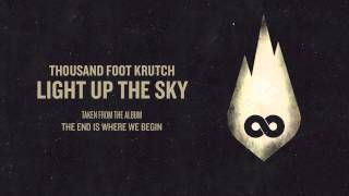 Thousand Foot Krutch: Light Up The Sky (Official Audio)
