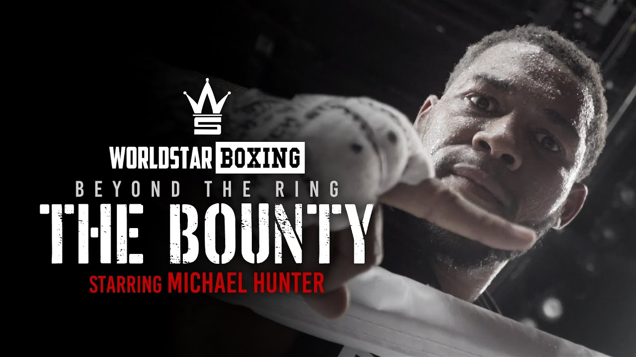 """WSHH Presents Beyond The Ring: """"The Bounty"""" (Starring Michael Hunter)"""