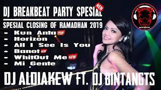 DJ BREAKBEAT PARTY SPESIAL CLOSING OF RAMADHAN 2019 BY DJ ALDIAKEW Ft. DJ BINTANGTS