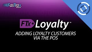How To Add Loyalty Customers Via the POS | FasTrax Loyalty