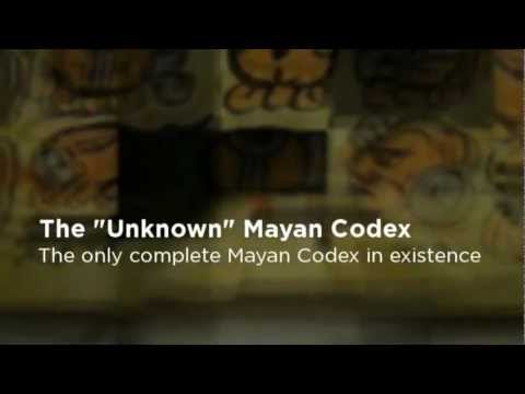 "The ""Unknown"" Mayan Codex"