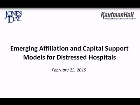 Emerging Affiliation and Capital Support Models for Distressed Hospitals