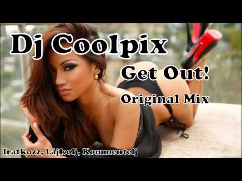 ►Dj Coolpix - Get Out! (Original Mix)