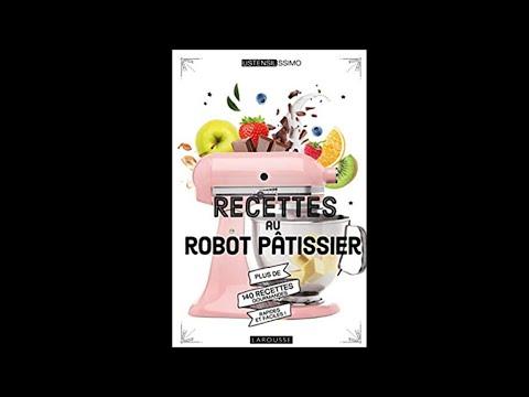 recettes-au-robot-pâtissier---140-recettes-à-faire-en-toute-simplicité