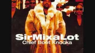 Sir Mix a Lot- Chief Boot Knocka