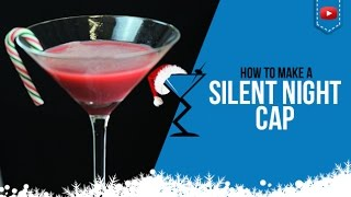 Christmas Cocktails - Silent Night Cap - How To Make A Silent Night Cap Cocktail Recipe (popular)