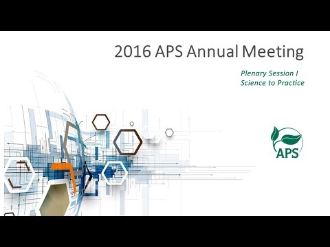 2016 APS Annual Meeting - Plenary Session I - Science to Practice