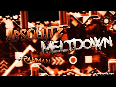 TWO BROTHERS, ONE LEVEL-Absolute Meltdown By Panman(Demon) -Geometry Dash