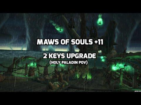 Maw of souls +11, 2 keys upgrade (Holy paladin pov)