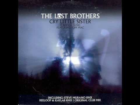 The Lost Brothers - Cry Little Sister I Need U Now (Original Mix)