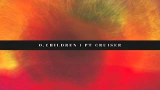 O. Children - PT Cruiser