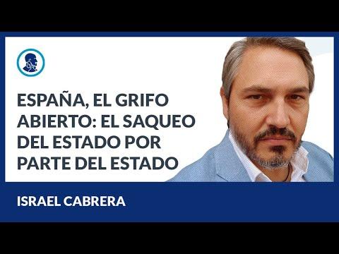 España, el grifo abierto. El saqueo del Estado por parte del Estado - Israel Cabrera