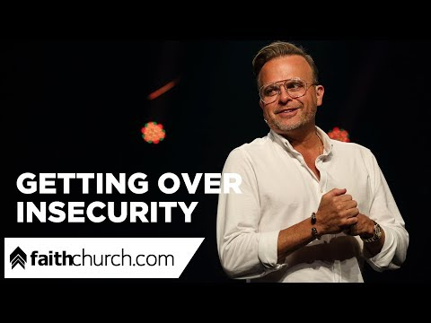 Getting Over Insecurity – Pastor David Crank