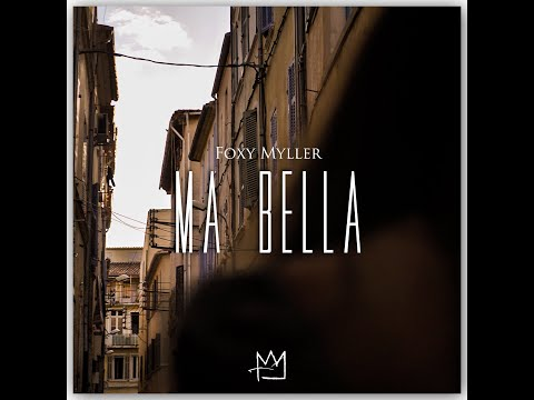 Youtube: Foxy Myller – Ma Bella ( clip officiel )