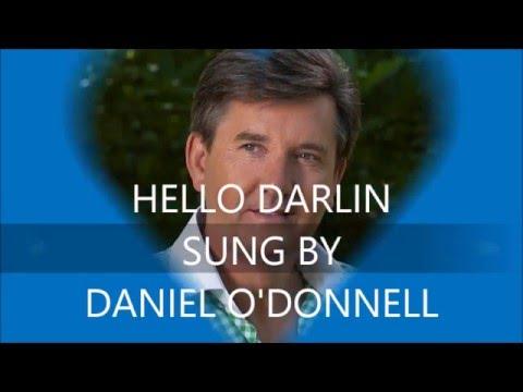 Hello Darlin Sung By Daniel O'Donnell