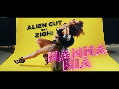 ALIEN CUT feat. ZIGHI - MAMMA MIA (Official Video)
