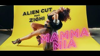 ALIEN CUT feat. ZIGHI - MAMMA MIA (Official Video)