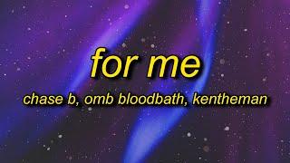 CHASE B, OMB Bloodbath, KenTheMan - For Me (Lyrics) | it be the booty for me she a lil cutie to me