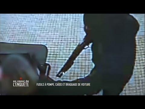 Au coeur de l'enquête : Fusils à pompe, caïds et braquage de voiture