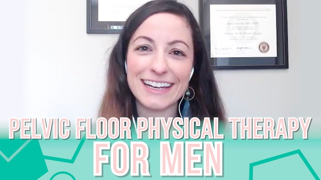 Pelvic Floor Physical Therapy for Men