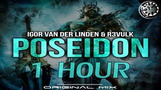 Igor van der Linden & R3VULK - Poseidon 1 hour | One Hour of...