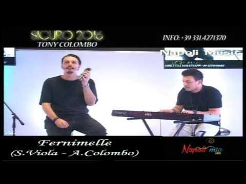 Tony Colombo - Fernimmela - LIVE Napoli Mia 2016